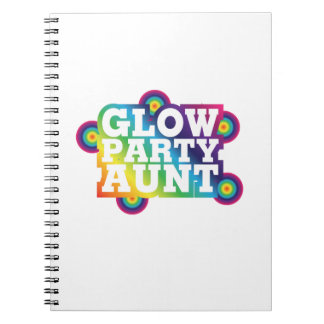 Glow Party Birthday Party Aunt Funny Gifts Spiral Notebook