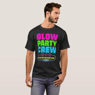 Glow Party Crew - Glow Big Or Glow Home Gift Tee
