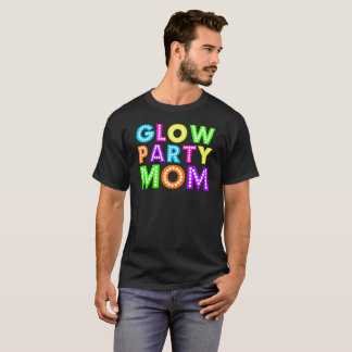 Glow Party Mom Gift Tee