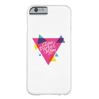 Glow Party Mom Neon Theme 80's Party Barely There iPhone 6 Case