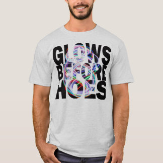 Glows Before Hoes T-Shirt