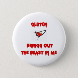 Gluten Brings Out The Beast In Me 2 Inch Round Button