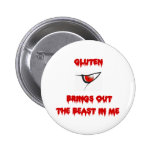 Gluten Brings Out The Beast In Me Pinback Buttons