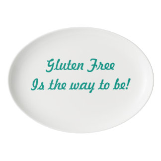 """Gluten Free is the way to be!"" Serving Platter Porcelain Serving Platter"