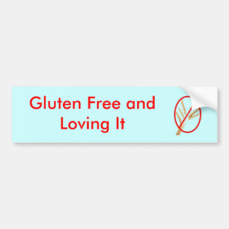 gluten-free-wheat, Gluten Free and Loving It Bumper Sticker