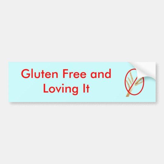 gluten-free-wheat, Gluten Free and Loving It Bumper Sticker