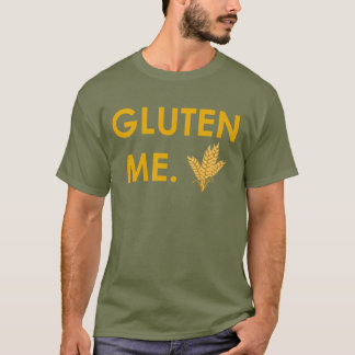 """Gluten Me."" with Wheat Men's T-shirt"