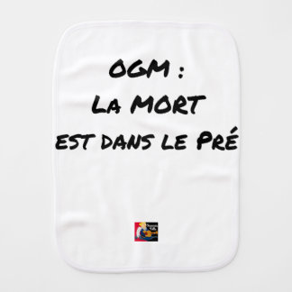 GMO? EAST DEATH IN the PRE one - Word games Burp Cloth