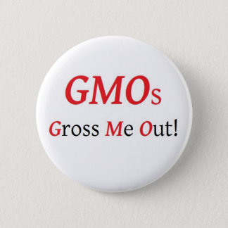 GMOs Gross Me Out button