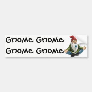 Gnome, Gnome, Gnome...Bumper Sticker Bumper Sticker