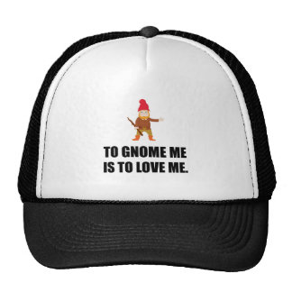 Gnome Me Is To Love Me Trucker Hat