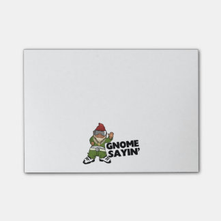 Gnome Sayin Funny Swag Gnome Sticky Notes