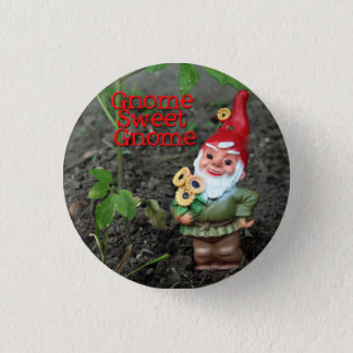 Gnome Sweet Gnome 1 Inch Round Button