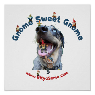 Gnome Sweet Gnome Dog Poster