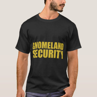 GNOMELAND SECURITY T-Shirt
