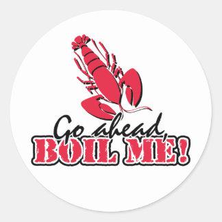 Go ahead, Boil Me! Classic Round Sticker