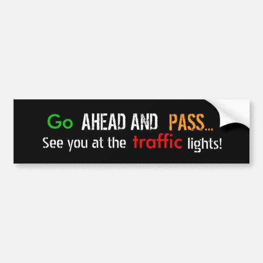 Go ahead bumper sticker