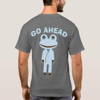 GO AHEAD frog T-Shirt