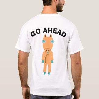 GO AHEAD horse T-Shirt
