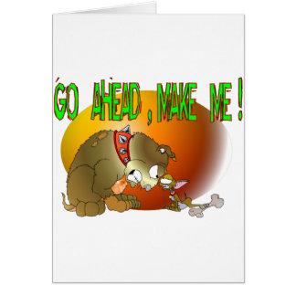 Go Ahead , Make Me ! Greeting Card