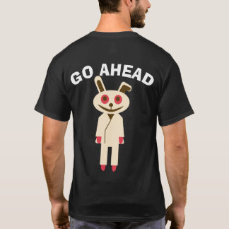 GO AHEAD rabbit T-Shirt