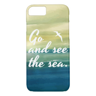 Go and See the Sea | Phone Case