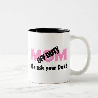 Go Ask Your Dad (Off Duty Mom) Two-Tone Mug