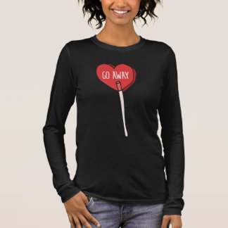 go away anti valentines day long sleeve T-Shirt