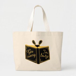 Go Away, I'm Busy TOTE, funny TOTE, book bag