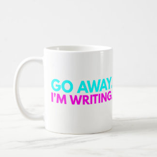 Go Away. I'm Writing. - Best Funny Gift for Writer Coffee Mug