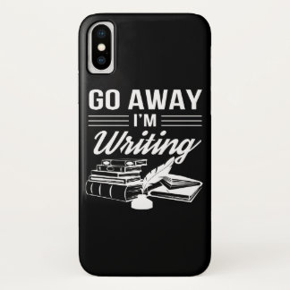 Go Away Im Writing Funny Writers Gift iPhone X Case