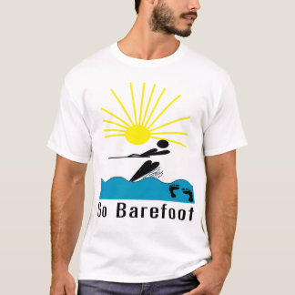 Go Barefoot - Barefoot Water Skiing T-Shirt
