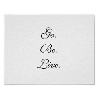 Go. Be. Live. Inspirational Black Typography Poster
