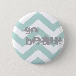 """GO BEAU"" Button Pin."