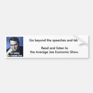Go beyond the speeches and talk. bumper sticker