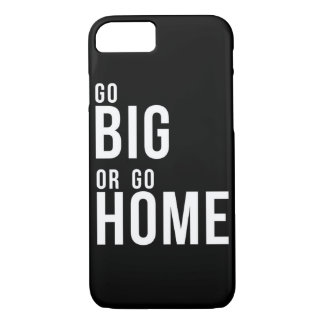 Go Big or Go Home Black and White iPhone 7 Case