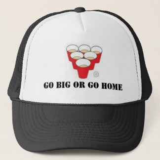 Go Big or Go Home Trucker Hat