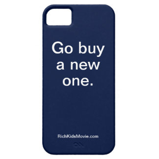 """""""Go Buy A New One"""" Funny Rich Kids Saying iPhone 5 Covers"""