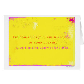 Go Confidently in the Direction of Your Dreams... Card