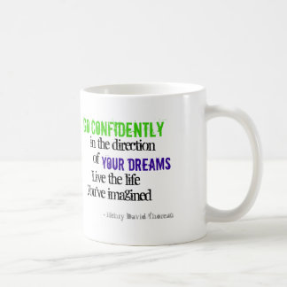 Go Confidently in the Direction of Your Dreams Coffee Mug