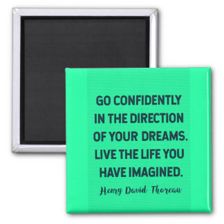 Go confidently in the direction of your DREAMS... Magnet