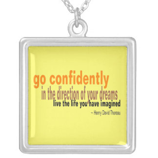 Go confidently in the direction of your dreams silver plated necklace