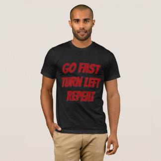 Go Fast Turn Left T-Shirt