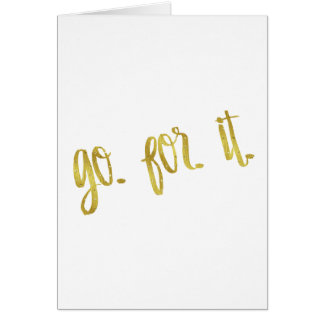 Go For It Quote Gold Faux Foil Inspirational Quote Card