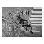 Go Forth and Conquer Motivational Cat Poster