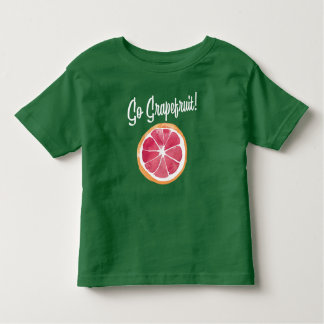 Go Grapefruit! Toddler T-Shirt