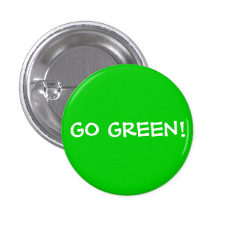 GO GREEN! 1 INCH ROUND BUTTON