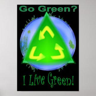 Go Green? ... I Live Green! Poster