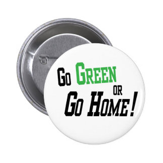 Go Green Or Go Home 2 Inch Round Button