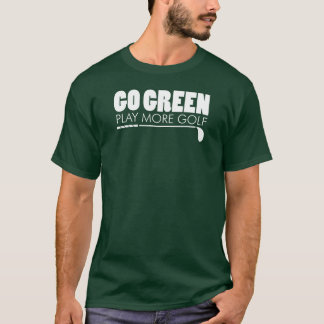 Go Green Play More Golf (ON DARK) T-Shirt